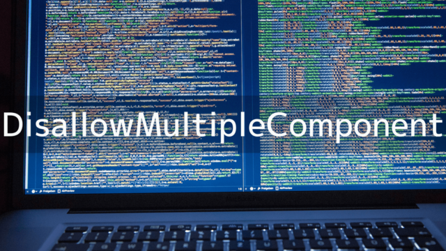 DisallowMultipleComponent